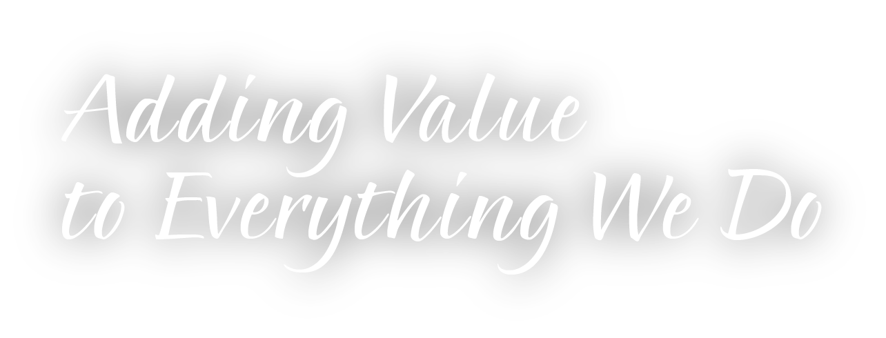 Adding Value to Everything We Do